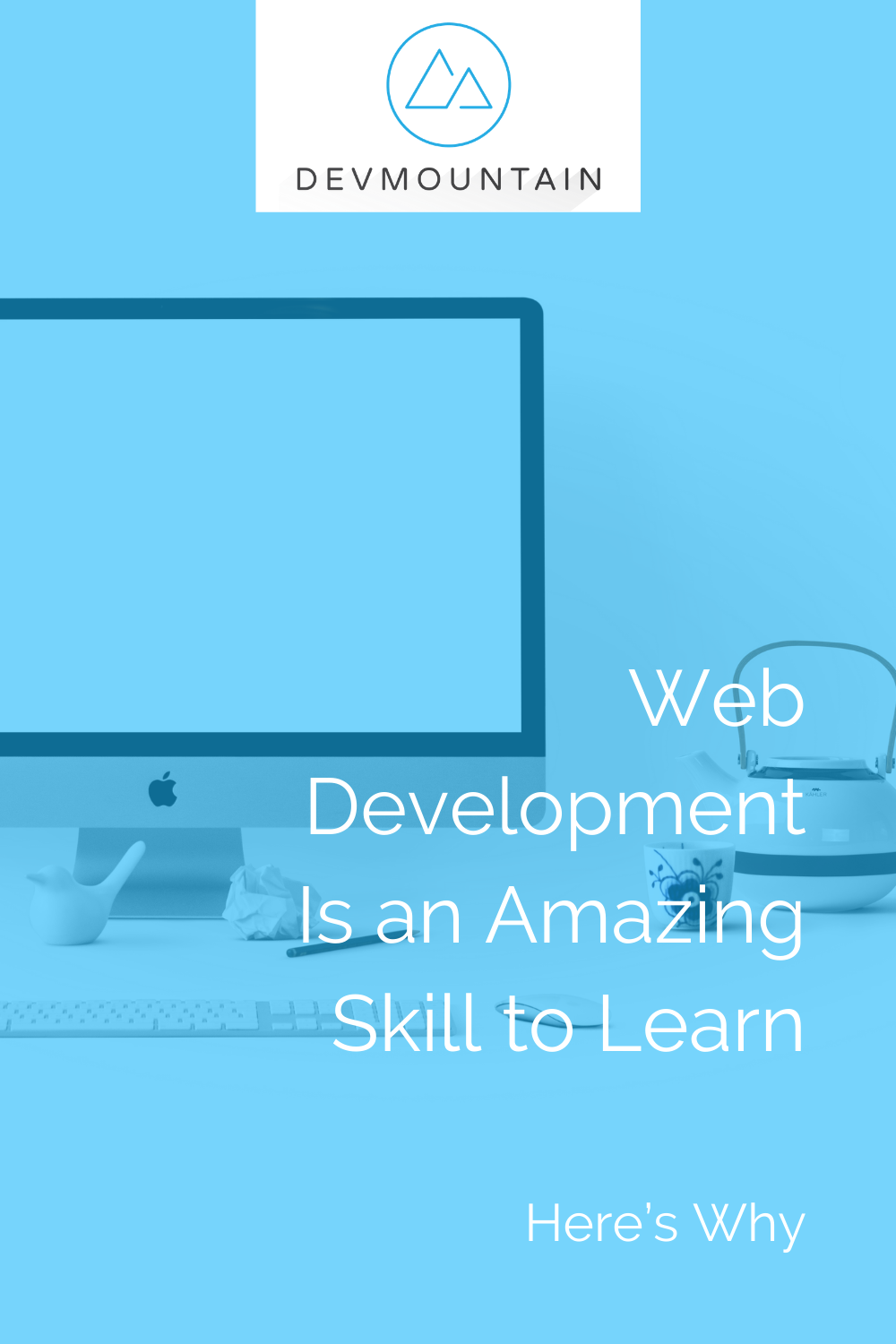 Web Development Is an Amazing Skill to Learn, Here's Why