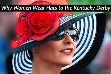 Why Women Wear Hats to the Kentucky Derby