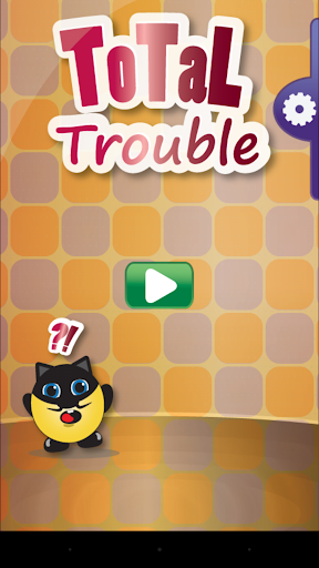 Total Trouble