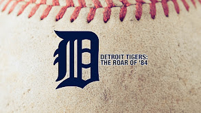 Detroit Tigers: The Roar of '84 thumbnail