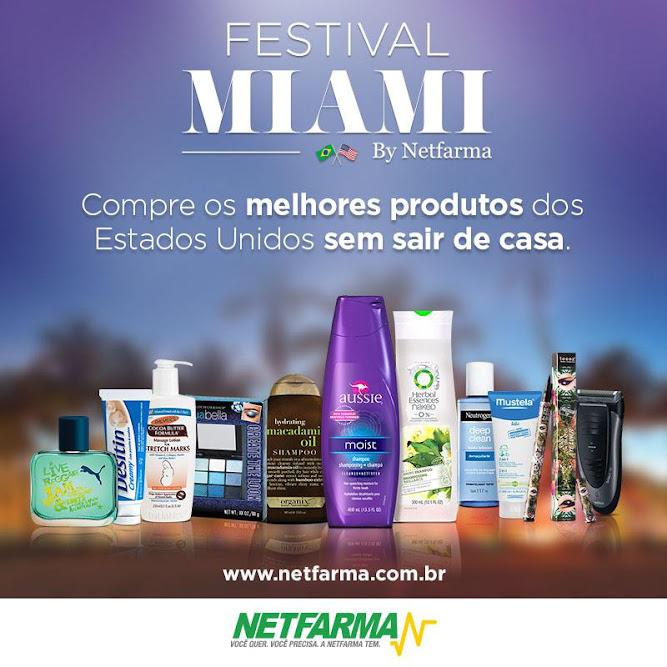 Cupom de Desconto Netfarma - Festival Miami