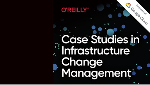 Case Studies in Infrastructure Change Management