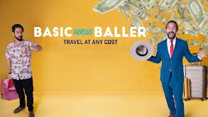 Basic Versus Baller: Travel at Any Cost thumbnail