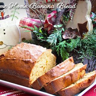 Welcome Home Banana Bread.