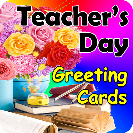 Teacher's Day Greeting Cards - Apps on Google Play
