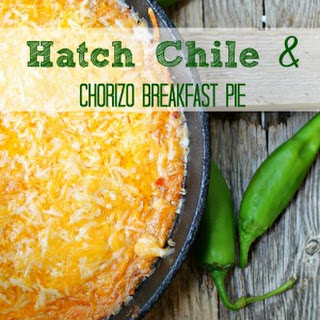 Hatch Chile & Chorizo Breakfast Pie.