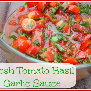 Fresh Tomato, Basil, and Garlic Sauce