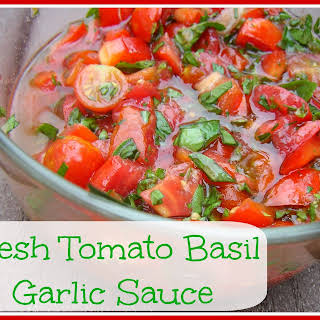 Fresh Tomato, Basil, and Garlic Sauce.