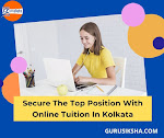 Secure The Top Position With Online Tuition In Kolkata
