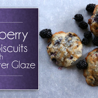 Blackberry Drop Biscuits with Brown Butter Glaze