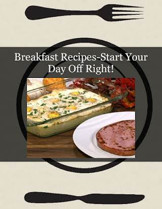 Breakfast Recipes-Start Your Day Off Right!