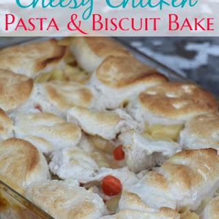 Cheesy Chicken Pasta & Biscuit Bake.