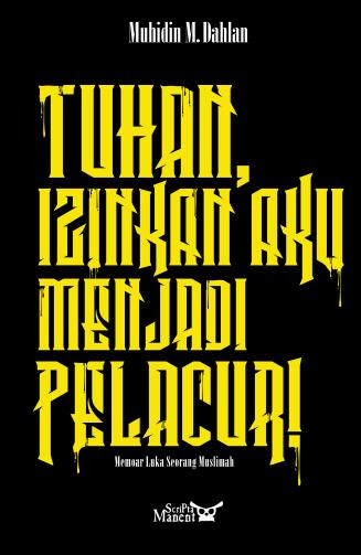 Tuhan Izinkan Aku Menjadi Pelacur ~ Muhidin M. Dahlan