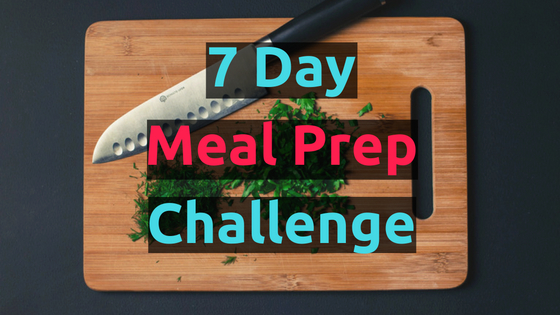 7 Day Meal Prep Challenge