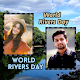 Download World Rivers Day Photo Frame Album Maker For PC Windows and Mac