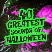 40 Greatest Sounds of Halloween