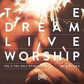 The Dream Live Worship, Vol. 3 - The Holy Spirit in Me