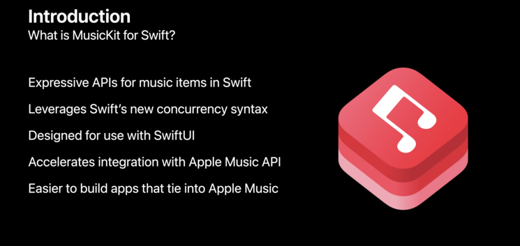 MusicKit designed with expressive API, with SwiftUI in mind. Image Credits: Meet MusicKit for Swift WWDC'21