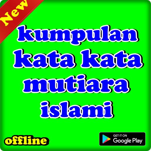 Kumpulan Kata Kata Mutiara Islami Android تطبيقات Appagg
