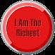 I Am Rich - The Richest