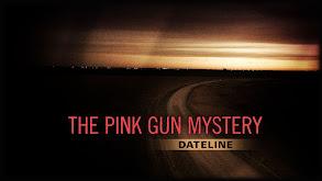 The Pink Gun Mystery thumbnail