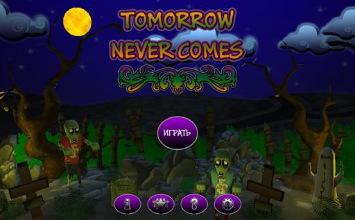 Tomorrow Never Comes для планшетов на Android