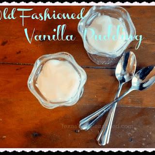 Simple, Old Fashioned Vanilla Pudding.