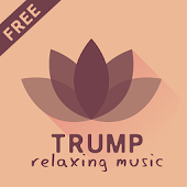 TRUMP - Relaxing Music TV