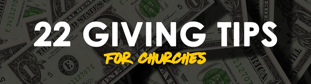 22 Giving Tips For Churches
