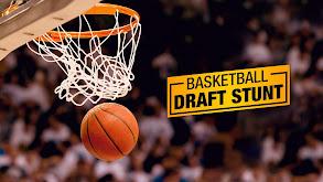 Basketball: Draft Stunt thumbnail