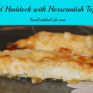 Baked Haddock with Horseradish Topping.