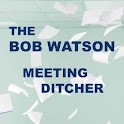 The Bob Watson Meeting Ditcher