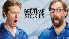 Tim & Eric's Bedtime Stories thumbnail