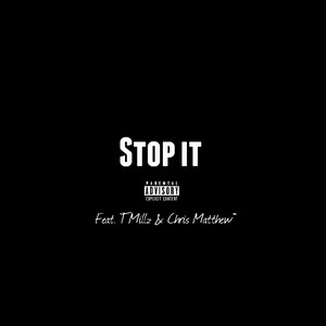 Cover Art for song Stop It (Feat. Chris Matthew™)