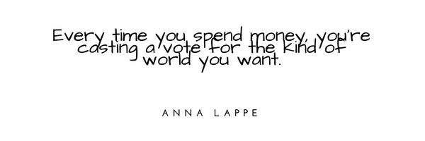 """""""Jokainen ostopäätös on äänestys haluamamme maailman puolesta"""""""