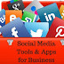 10 Tools and Apps for Social Media Marketers