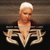 Let There Be Eve... Ruff Ryders' First Lady