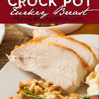 Crock Pot Turkey Breast.