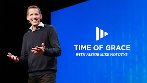 Time of Grace With Pastor Mike Novotny thumbnail