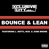 Bounce & Lean (feat. L. Dotti, HUS. & June Brone)