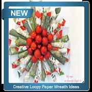 Creative Loopy Paper Wreath Ideas