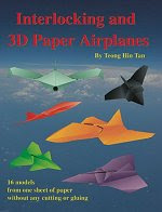 Photo: Interlocking and 3D Paper Airplanes Tan, Teong Hin Trafford Publishing 2005 paperback 120 pp ISBN 1412041198