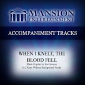When I Knelt, The Blood Fell (Made Popular by the Greenes) [Accompaniment Track]