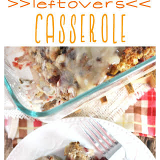 Thanksgiving Leftovers Casserole.