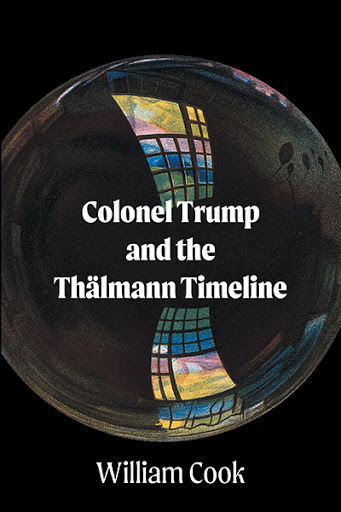Colonel Trump and the Thälmann Timeline cover