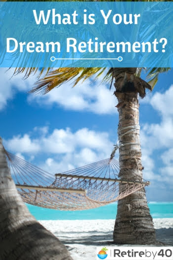 What is Your Dream Retirement?