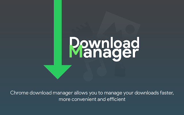 Download Manager for Chrome