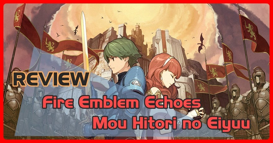 [Review] Fire Emblem Echoes: Mo Hitori no Eiyuu