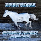Spirit Horse Shamanic Journey