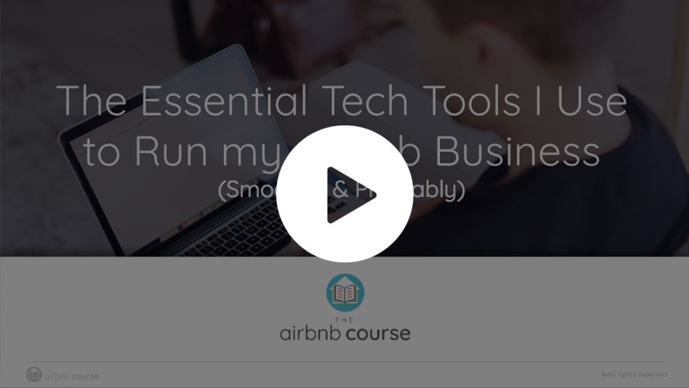 Video 3: The Essential Tech Tools I Use to Run my Airbnb Business ( Video 3 of 3)